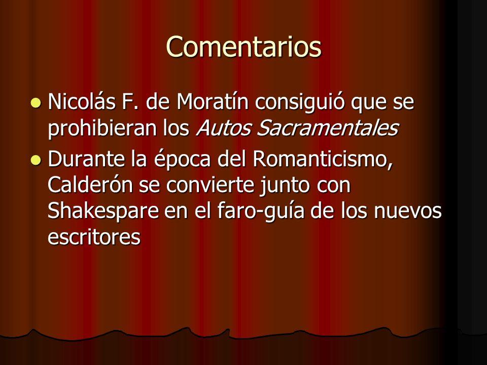 Comentarios Nicolás F. de Moratín consiguió que se prohibieran los Autos Sacramentales Nicolás F. de Moratín consiguió que se prohibieran los Autos Sa