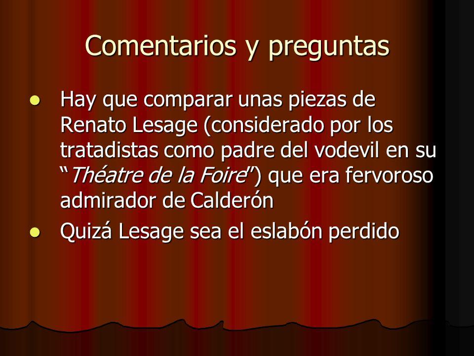 Comentarios y preguntas Hay que comparar unas piezas de Renato Lesage (considerado por los tratadistas como padre del vodevil en suThéatre de la Foire