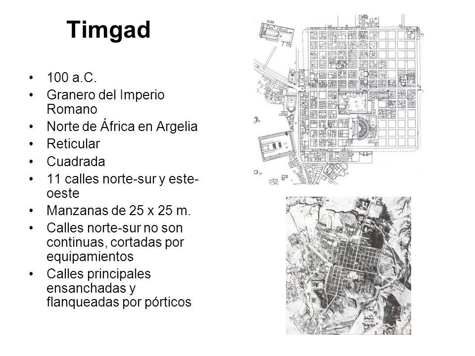 Timgad 100 a.C. Granero del Imperio Romano Norte de África en Argelia Reticular Cuadrada 11 calles norte-sur y este- oeste Manzanas de 25 x 25 m. Call