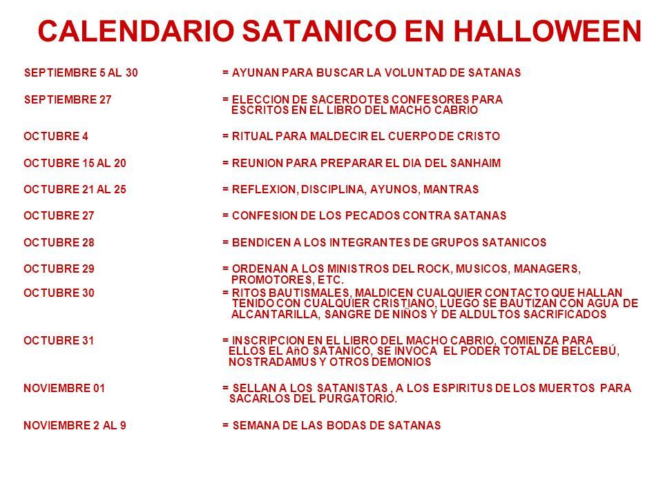 CALENDARIO SATANICO EN HALLOWEEN SEPTIEMBRE 5 AL 30= AYUNAN PARA BUSCAR LA VOLUNTAD DE SATANAS SEPTIEMBRE 27= ELECCION DE SACERDOTES CONFESORES PARA E