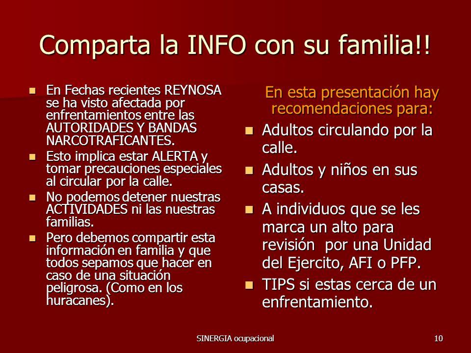 SINERGIA ocupacional10 Comparta la INFO con su familia!! En Fechas recientes REYNOSA se ha visto afectada por enfrentamientos entre las AUTORIDADES Y