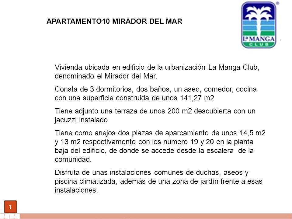 EVALUE finanzas corporativas 1 APARTAMENTO10 MIRADOR DEL MAR Vivienda ubicada en edificio de la urbanización La Manga Club, denominado el Mirador del Mar.