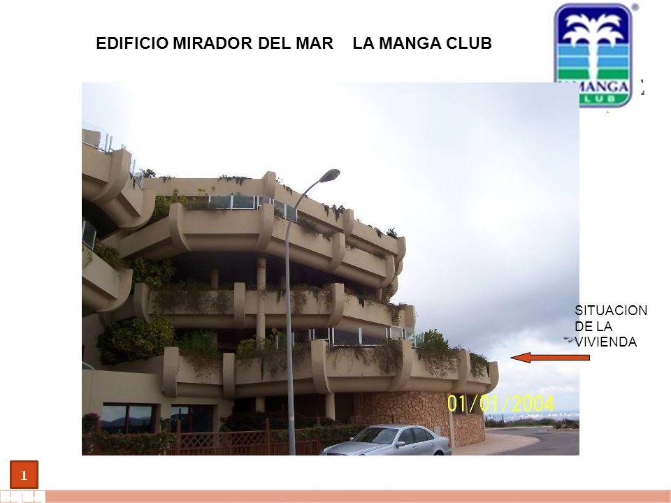 EVALUE finanzas corporativas 1 EDIFICIO MIRADOR DEL MAR LA MANGA CLUB SITUACION DE LA VIVIENDA