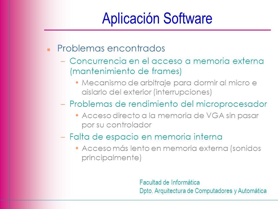 Facultad de Informática Dpto. Arquitectura de Computadores y Automática Aplicación Software n Problemas encontrados –Concurrencia en el acceso a memor