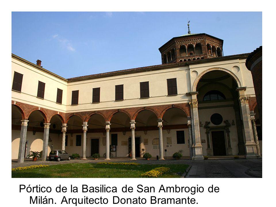 Pórtico de la Basilica de San Ambrogio de Milán. Arquitecto Donato Bramante.