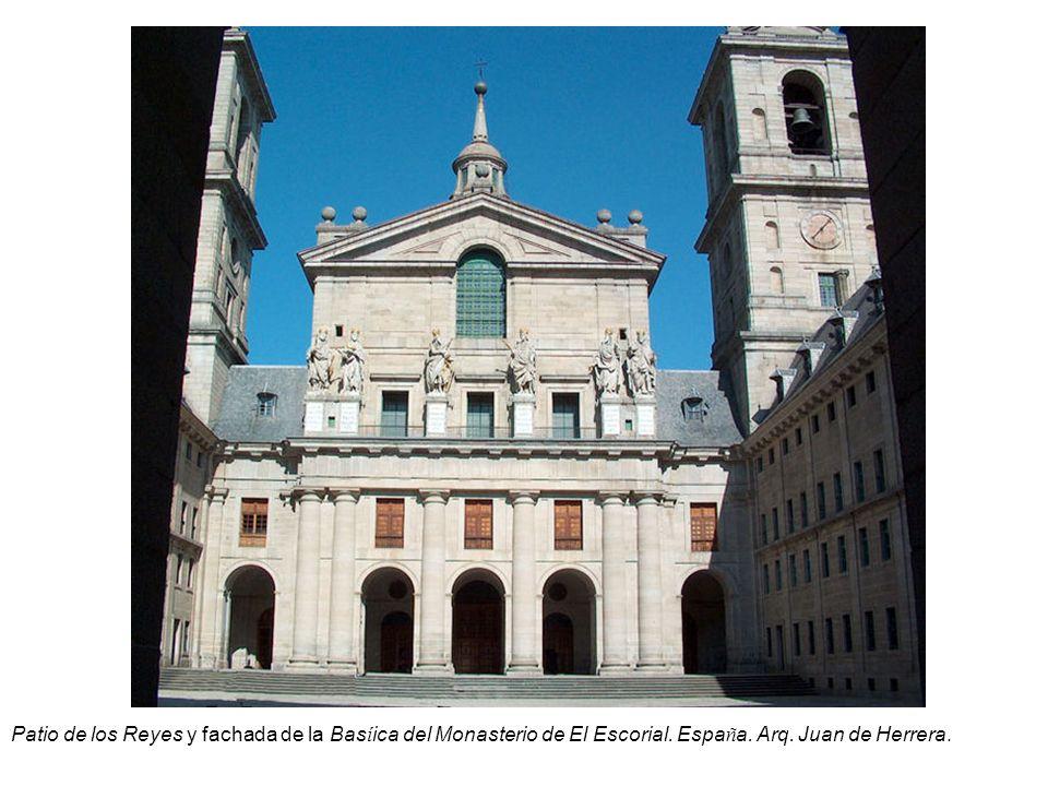 Patio de los Reyes y fachada de la Bas í ica del Monasterio de El Escorial. Espa ñ a. Arq. Juan de Herrera.