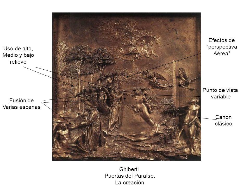Ghiberti. Puertas del Paraíso. La creación Fusión de Varias escenas Canon clásico Punto de vista variable Uso de alto, Medio y bajo relieve Efectos de