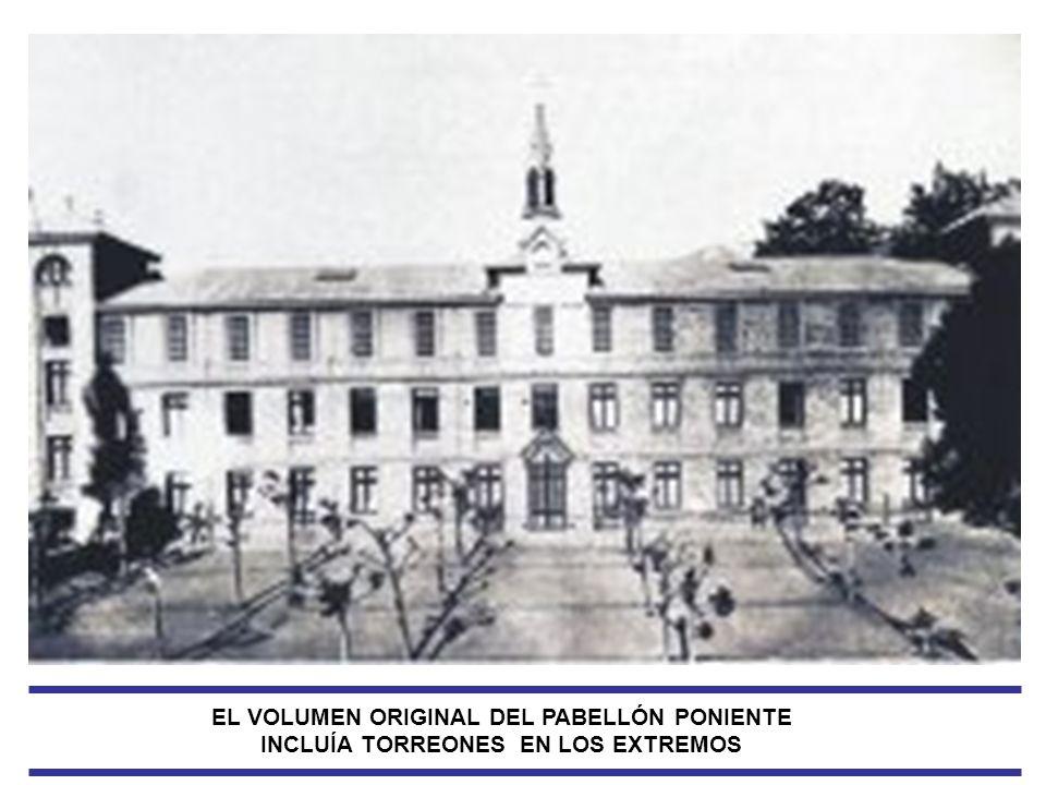 EL VOLUMEN ORIGINAL DEL PABELLÓN PONIENTE INCLUÍA TORREONES EN LOS EXTREMOS
