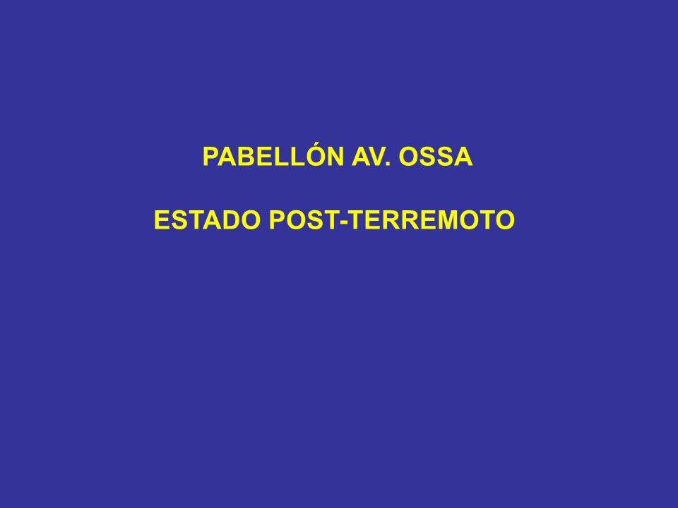 PABELLÓN AV. OSSA ESTADO POST-TERREMOTO