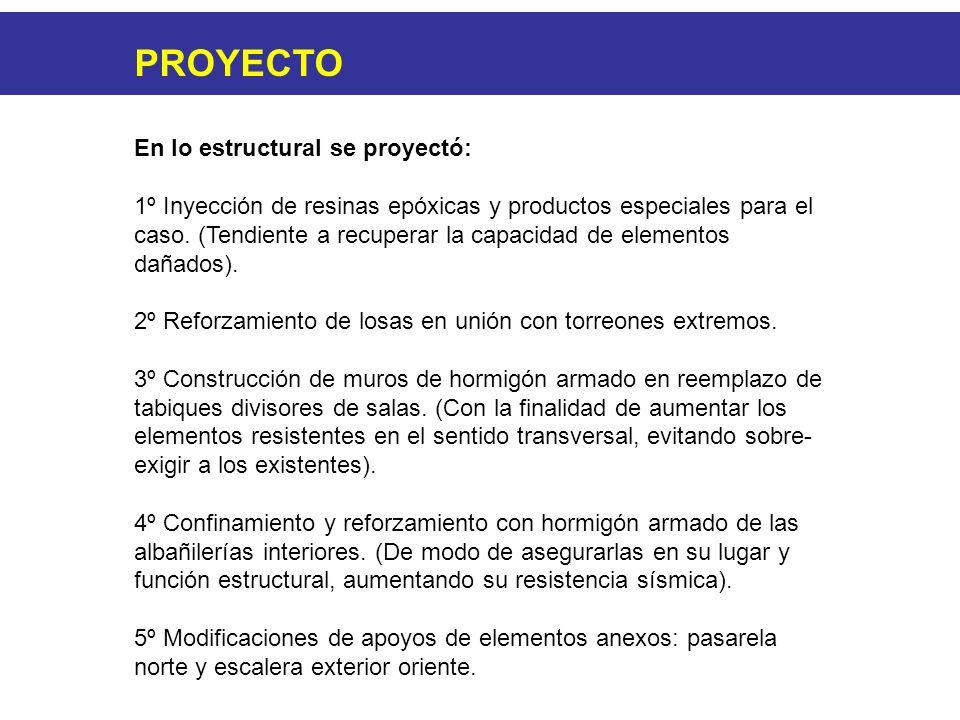En lo estructural se proyectó: 1º Inyección de resinas epóxicas y productos especiales para el caso. (Tendiente a recuperar la capacidad de elementos