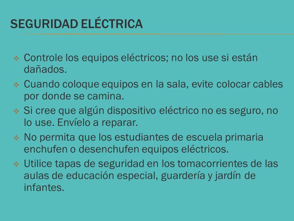 SEGURIDAD ELÉCTRICA Controle los equipos eléctricos; no los use si están dañados. Cuando coloque equipos en la sala, evite colocar cables por donde se