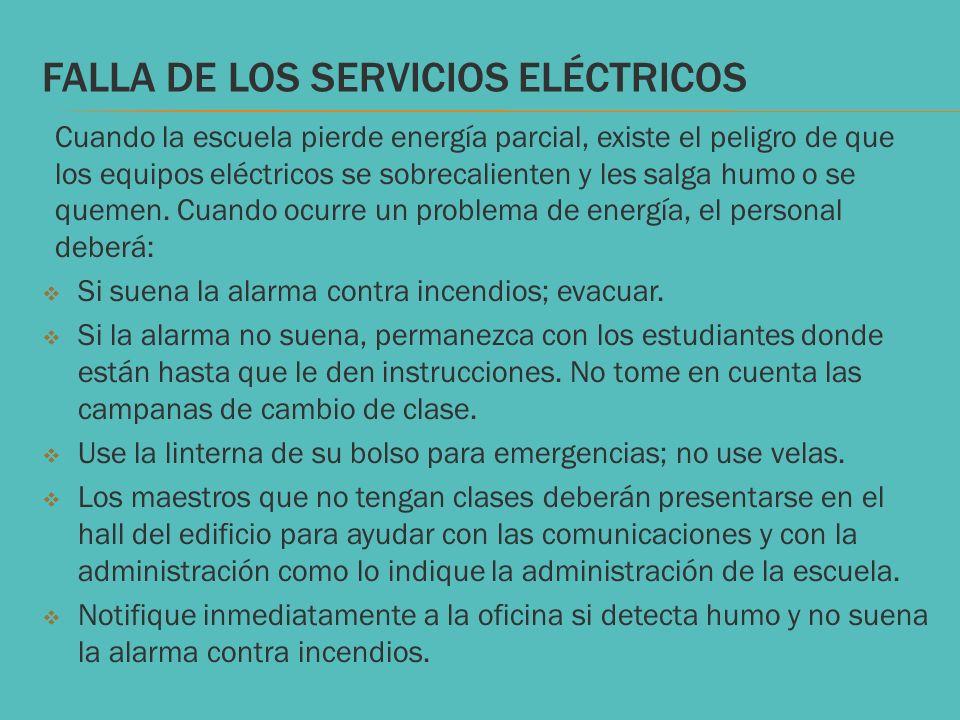 FALLA DE LOS SERVICIOS ELÉCTRICOS Cuando la escuela pierde energía parcial, existe el peligro de que los equipos eléctricos se sobrecalienten y les sa