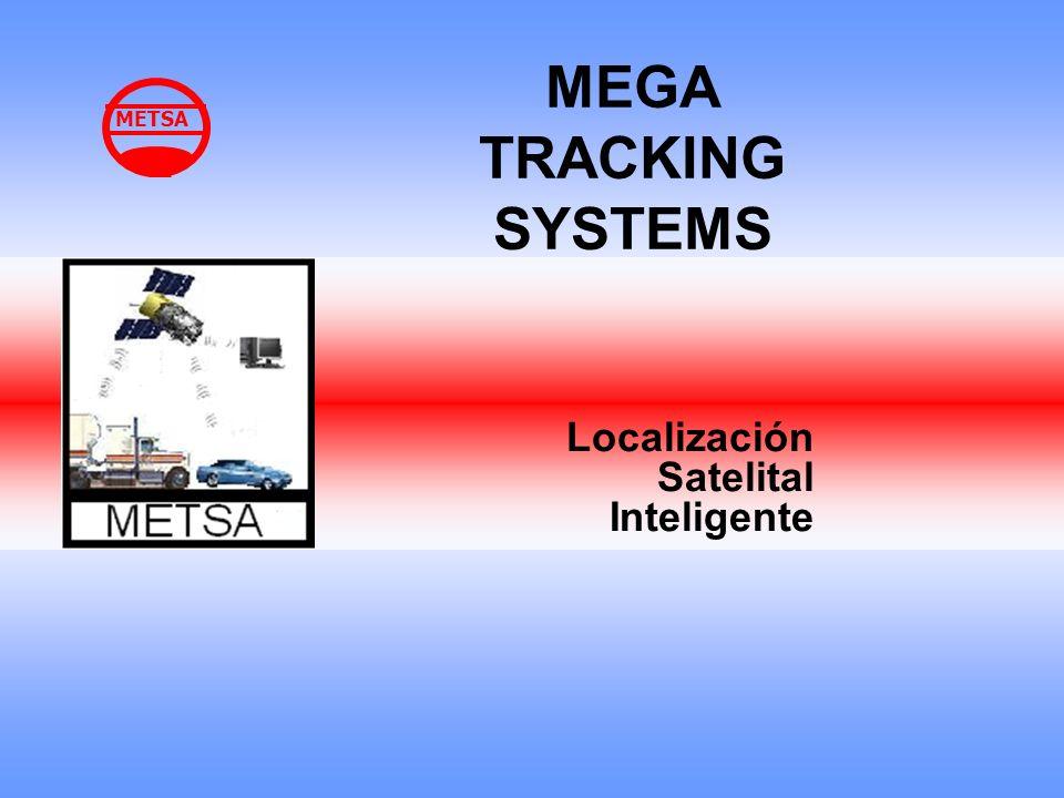 Localización Satelital Inteligente MEGA TRACKING SYSTEMS METSA