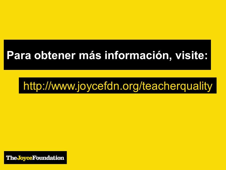 Para obtener más información, visite: http://www.joycefdn.org/teacherquality