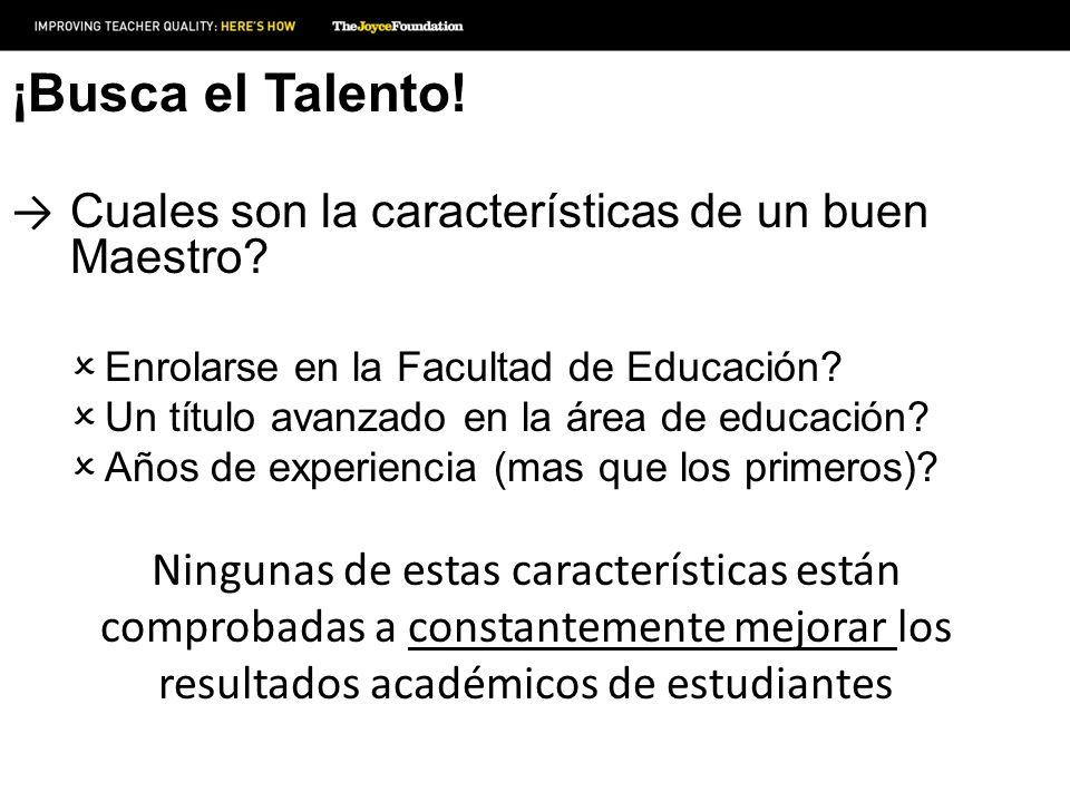 ¡Busca el Talento! Cuales son la características de un buen Maestro? Enrolarse en la Facultad de Educación? Un título avanzado en la área de educación
