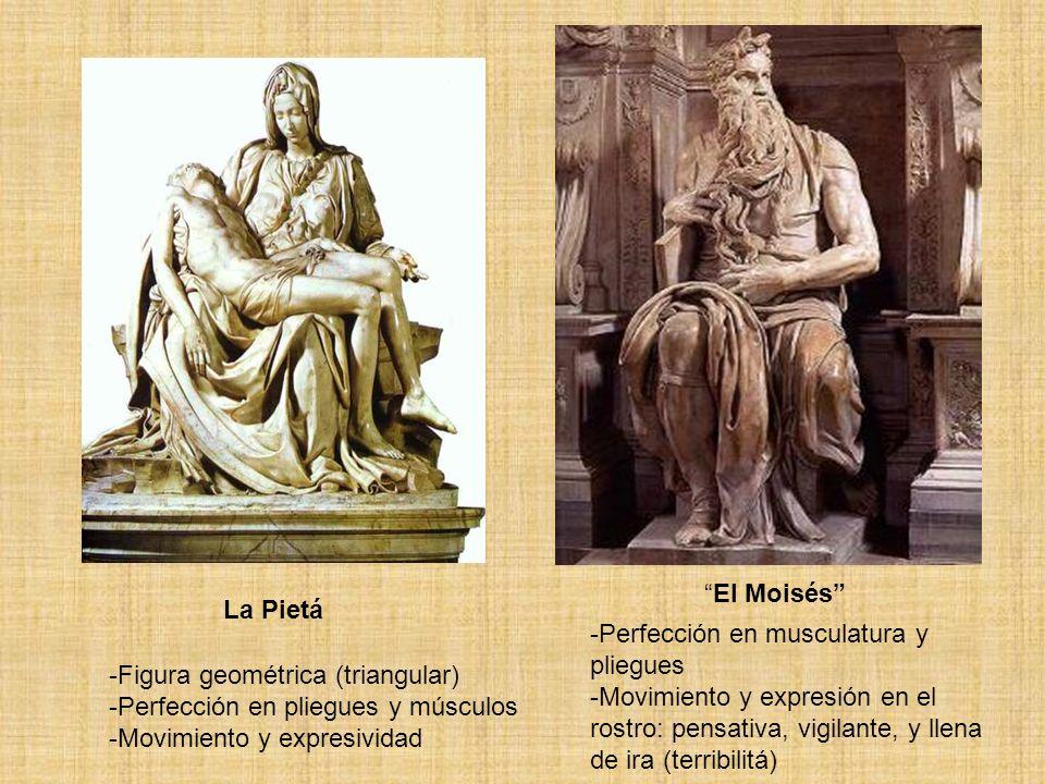 La Pietá -Figura geométrica (triangular) -Perfección en pliegues y músculos -Movimiento y expresividad El Moisés -Perfección en musculatura y pliegues