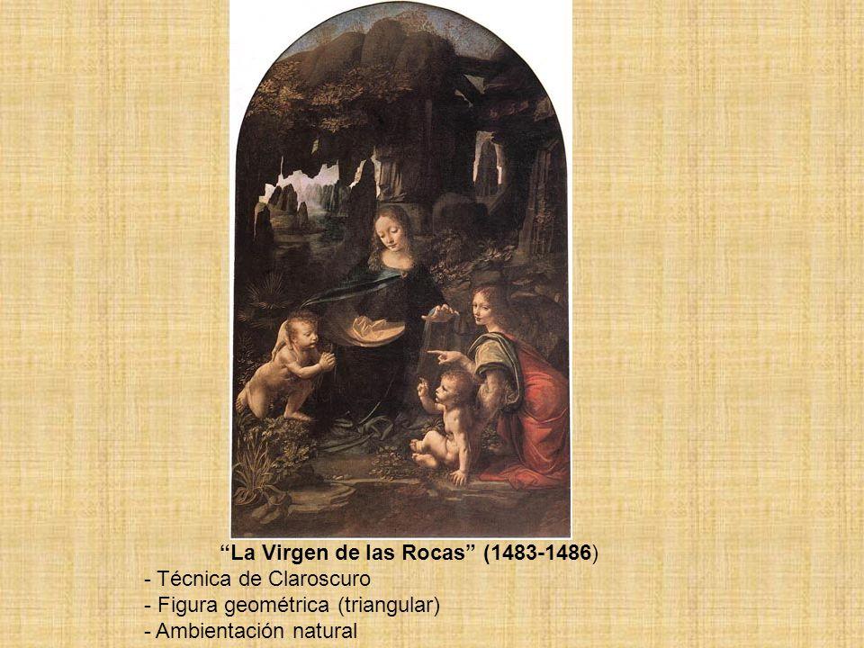 La Virgen de las Rocas (1483-1486) - Técnica de Claroscuro - Figura geométrica (triangular) - Ambientación natural