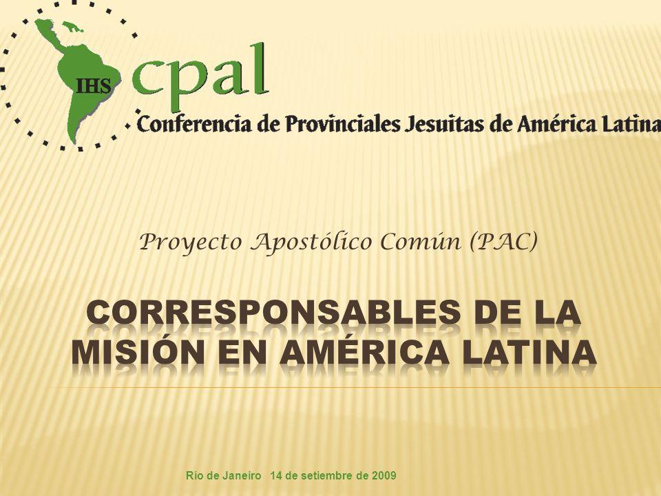 Proyecto Apostólico Común (PAC) 14 de setiembre de 2009Río de Janeiro