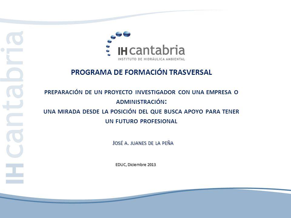 PROGRAMA DE FORMACIÓN TRASVERSAL PREPARACIÓN DE UN PROYECTO INVESTIGADOR CON UNA EMPRESA O ADMINISTRACIÓN : UNA MIRADA DESDE LA POSICIÓN DEL QUE BUSCA