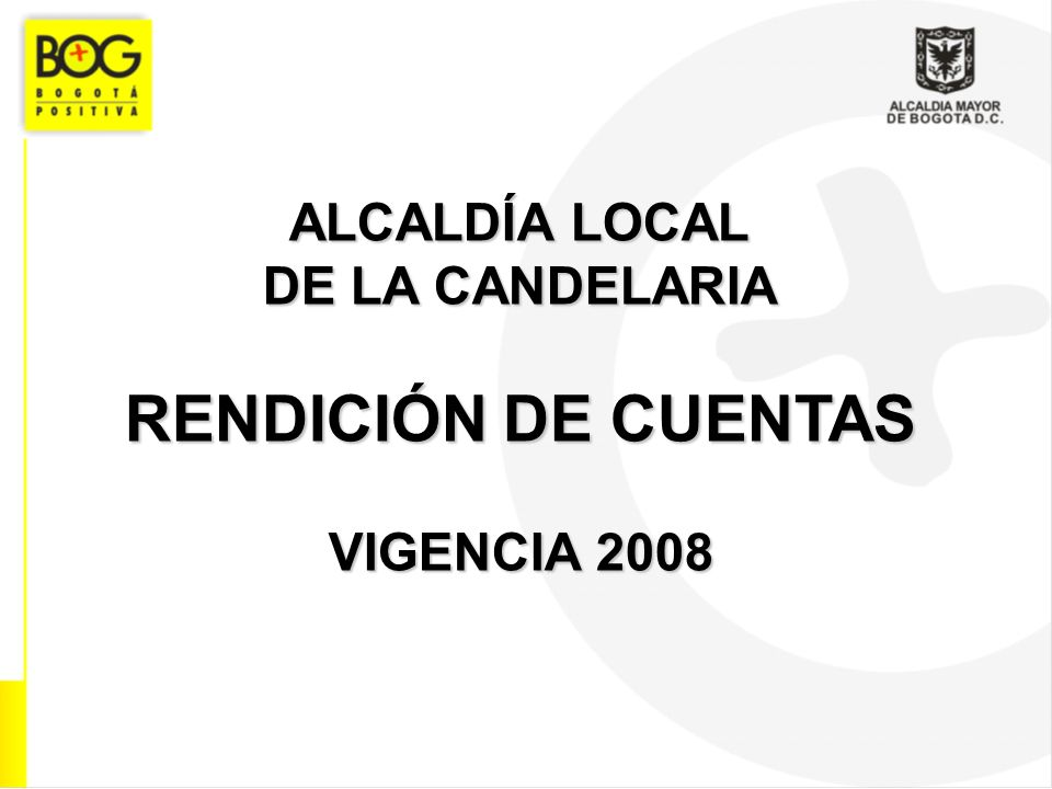 PRESENTACIÓN El siguiente informe corresponde a las gestiones y actividades adelantadas por la Alcaldía Local de La Candelaria durante la vigencia del 2008, para cumplir las metas del Plan de Desarrollo Local De la Candelaria para el mundo 2005-2008, así como su objeto misional.