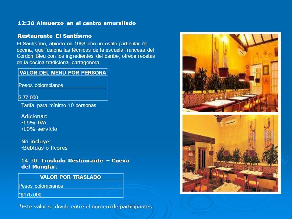 12:30 Almuerzo en el centro amurallado Restaurante El Santísimo El Santísimo, abierto en 1998 con un estilo particular de cocina, que fusiona las técnicas de la escuela francesa del Cordon Bleu con los ingredientes del caribe, ofrece recetas de la cocina tradicional cartagenera.