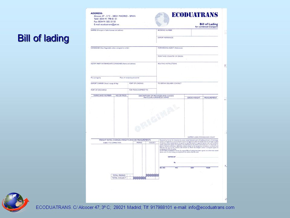 ECODUATRANS. C/ Alcocer 47; 3º C; 28021 Madrid; Tlf: 917988101 e-mail: info@ecoduatrans.com Bill of lading