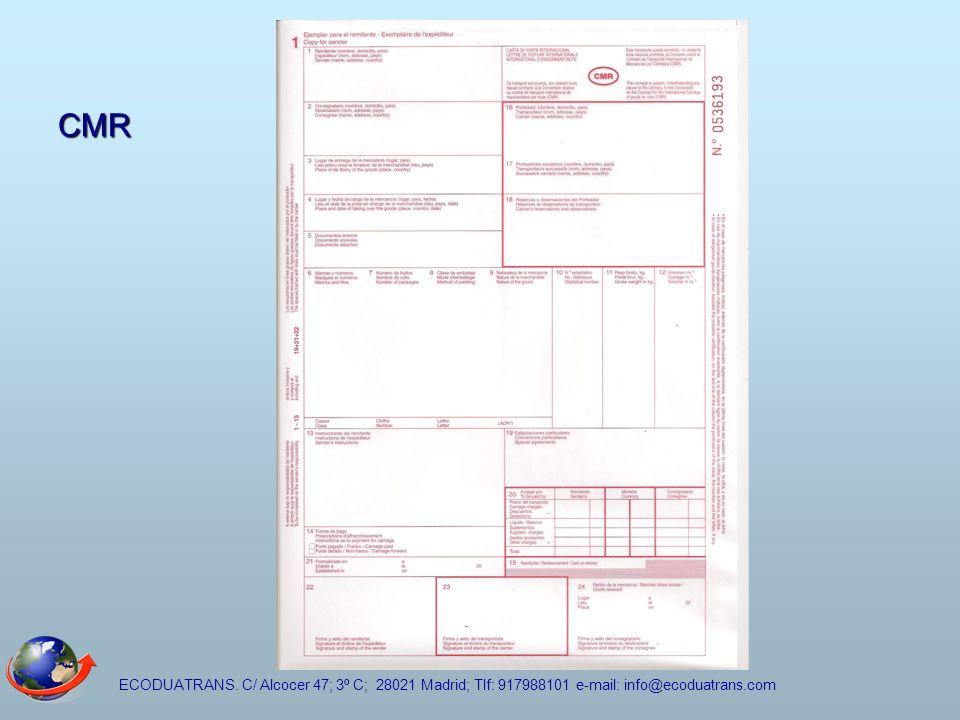 ECODUATRANS. C/ Alcocer 47; 3º C; 28021 Madrid; Tlf: 917988101 e-mail: info@ecoduatrans.com CMR