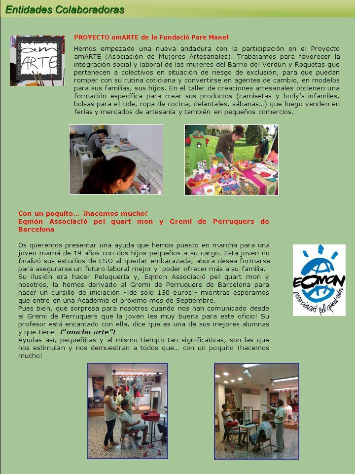 Entidades Colaboradoras julio 13 el correo de Maite PROYECTO amARTE de la Fundació Pare Manel Hemos empezado una nueva andadura con la participación en el Proyecto amARTE (Asociación de Mujeres Artesanales).