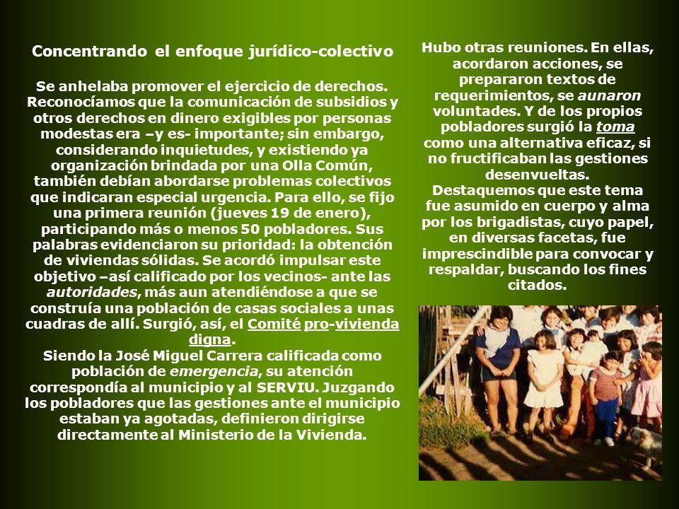 Concentrando el enfoque jurídico-colectivo Se anhelaba promover el ejercicio de derechos.