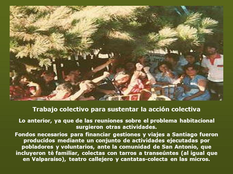 Trabajo colectivo para sustentar la acción colectiva Lo anterior, ya que de las reuniones sobre el problema habitacional surgieron otras actividades.