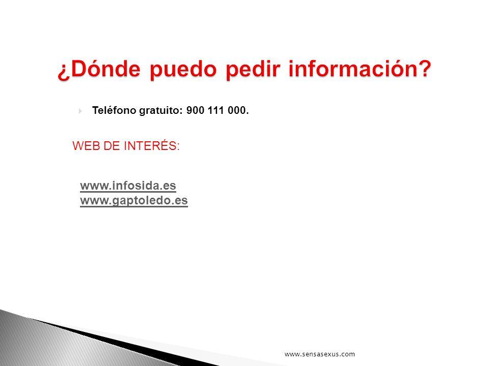 Teléfono gratuito: 900 111 000. www.infosida.es www.gaptoledo.es WEB DE INTERÉS: www.sensasexus.com