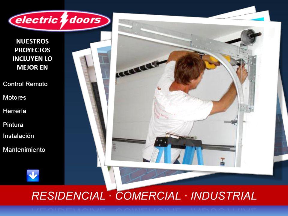 Control Remoto Motores Herrería NUESTROS PROYECTOS INCLUYEN LO MEJOR EN Pintura Instalación Mantenimiento