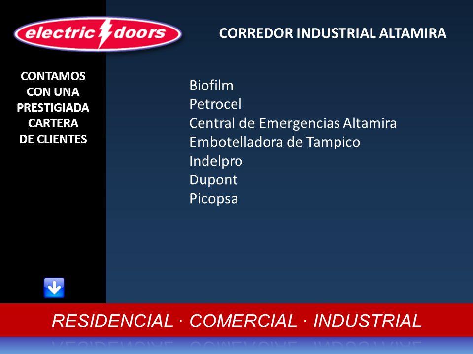 CONTAMOS CON UNA PRESTIGIADA CARTERA DE CLIENTES CORREDOR INDUSTRIAL ALTAMIRA Biofilm Petrocel Central de Emergencias Altamira Embotelladora de Tampic