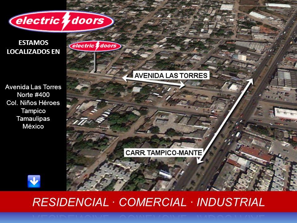 Avenida Las Torres Norte #400 Col. Niños Héroes Tampico Tamaulipas México ESTAMOS LOCALIZADOS EN