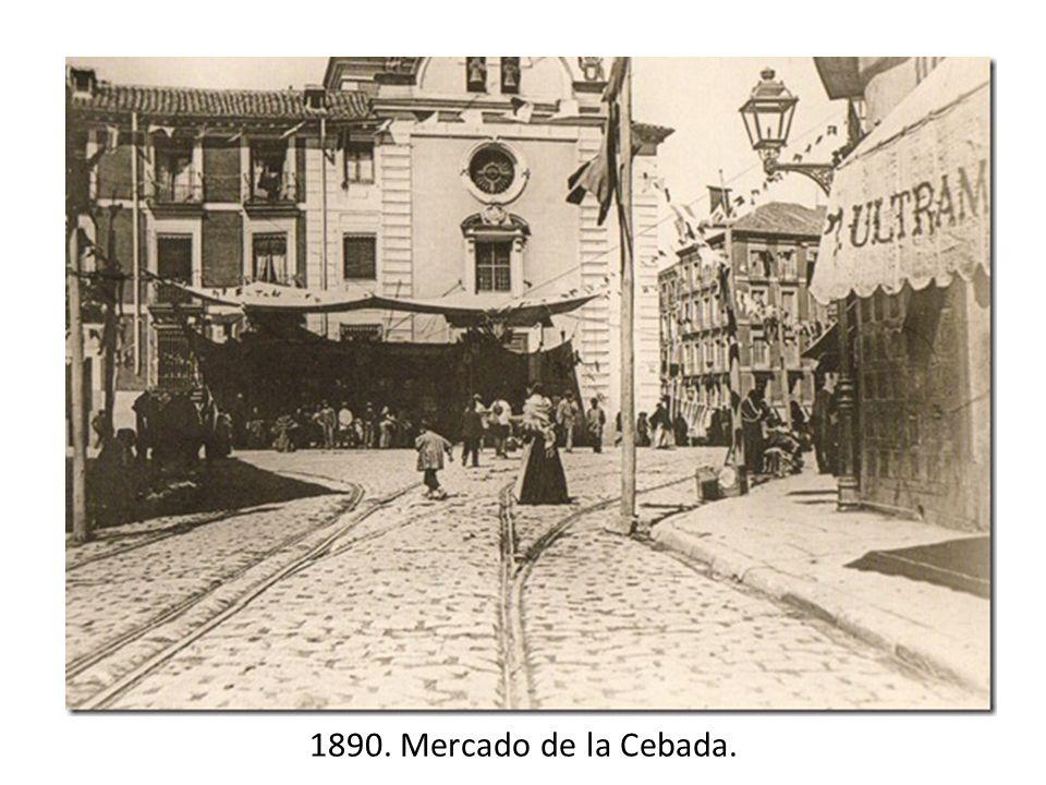 1890. Mercado de la Cebada.