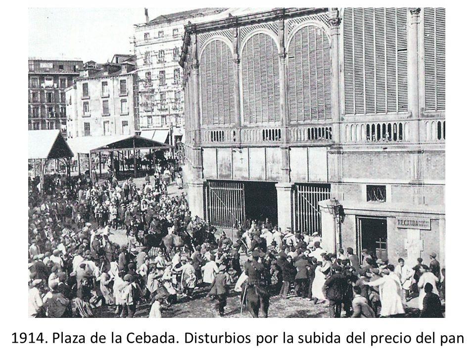 1914. Plaza de la Cebada. Disturbios por la subida del precio del pan