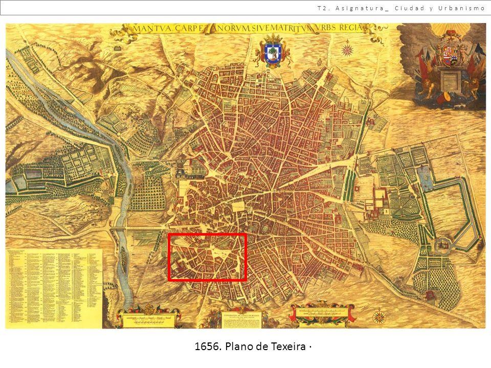 T2. Asignatura_ Ciudad y Urbanismo 1656. Plano de Texeira ·