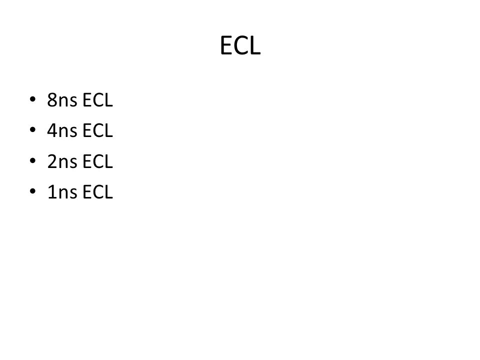 ECL 8ns ECL 4ns ECL 2ns ECL 1ns ECL