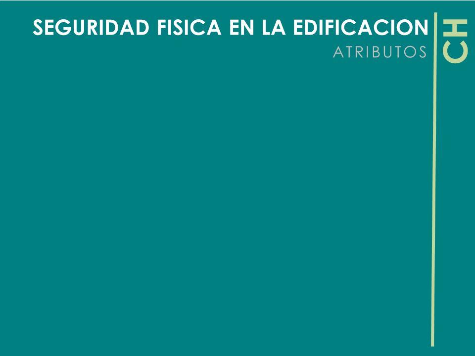 SEGURIDAD FISICA EN LA EDIFICACION ATRIBUTOS CH