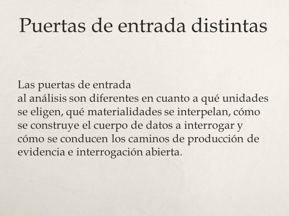 Puertas distintas, caminos compatibles Sin embargo, en ambas posiciones existe una preocupación por el sentido construido socialmente, las relaciones enre texto y contexto y las posibilidades de interrogar la vida social que de estas operaciones analíticas se desprenden.