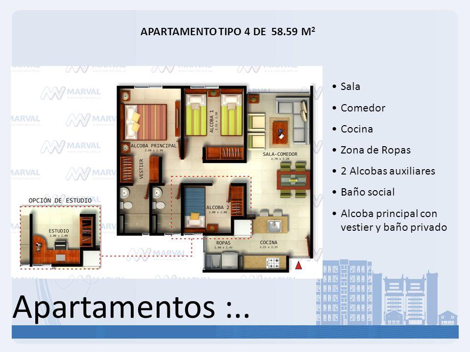 Apartamentos :.. APARTAMENTO TIPO 4 DE 58.59 M 2 Sala Comedor Cocina Zona de Ropas 2 Alcobas auxiliares Baño social Alcoba principal con vestier y bañ