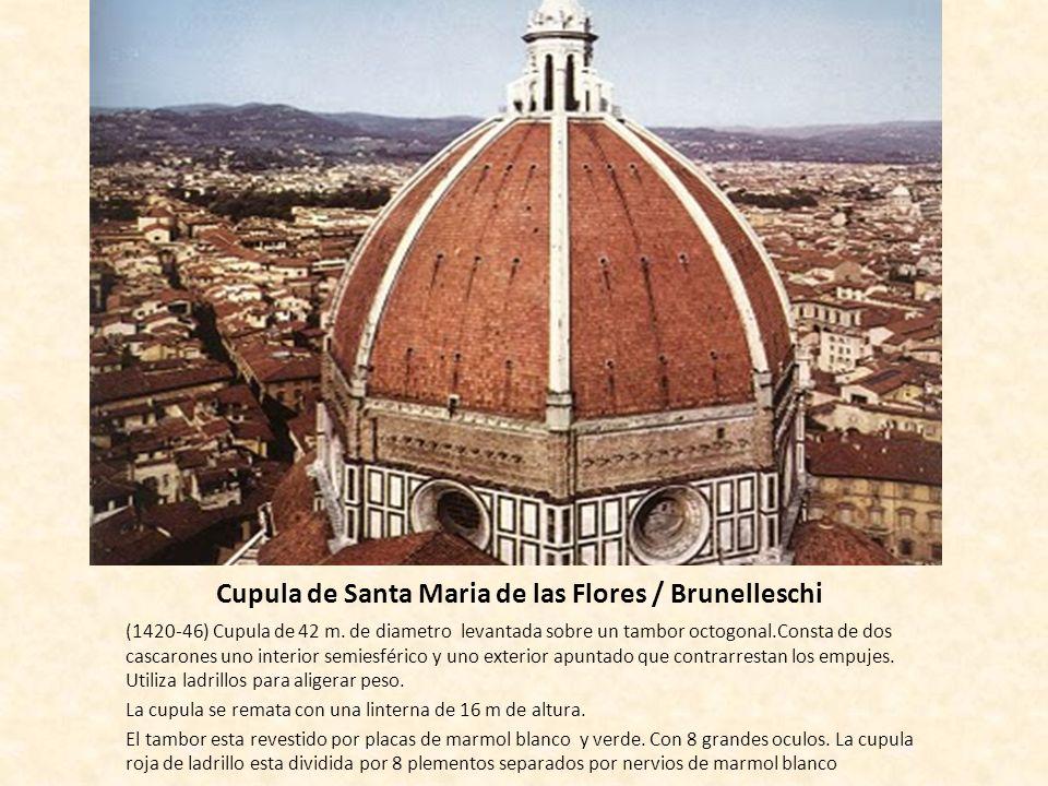Cupula de Santa Maria de las Flores / Brunelleschi (1420-46) Cupula de 42 m. de diametro levantada sobre un tambor octogonal.Consta de dos cascarones