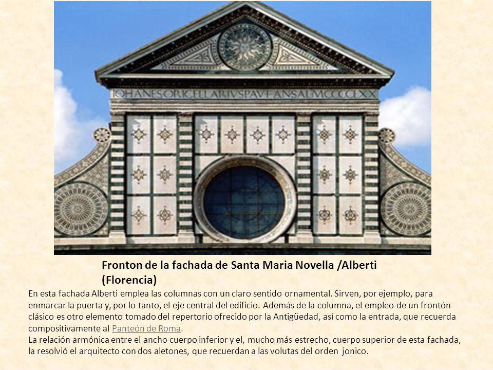 Fronton de la fachada de Santa Maria Novella /Alberti (Florencia) En esta fachada Alberti emplea las columnas con un claro sentido ornamental. Sirven,
