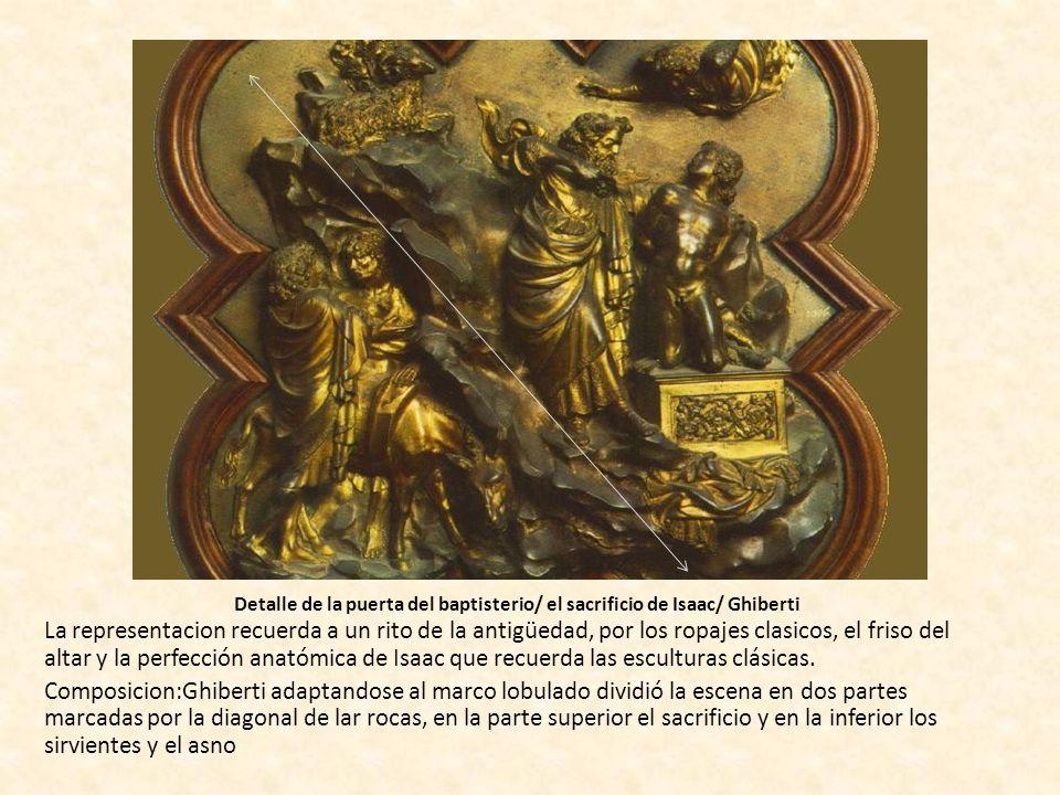 Detalle de la puerta del baptisterio/ el sacrificio de Isaac/ Ghiberti La representacion recuerda a un rito de la antigüedad, por los ropajes clasicos