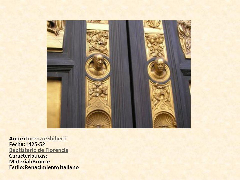 Baptisterio de Florencia. Puertas del Paraíso Autor:Lorenzo Ghiberti Fecha:1425-52 Baptisterio de Florencia Características: Material:Bronce Estilo:Re