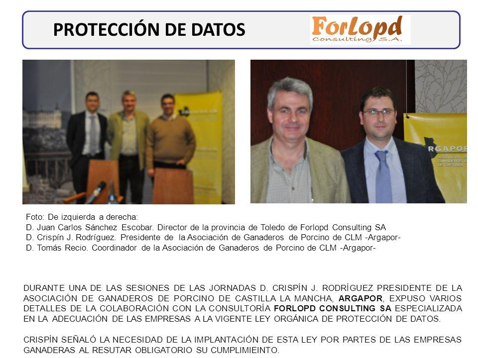 PROTECCIÓN DE DATOS DURANTE UNA DE LAS SESIONES DE LAS JORNADAS D. CRISPÍN J. RODRÍGUEZ PRESIDENTE DE LA ASOCIACIÓN DE GANADEROS DE PORCINO DE CASTILL