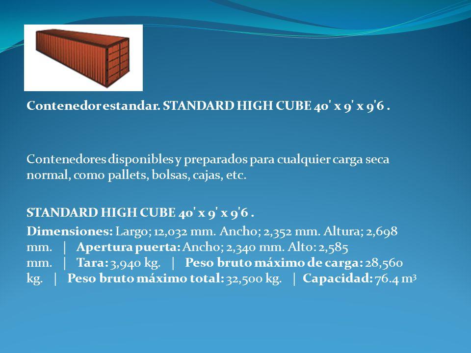 Contenedor estandar. STANDARD HIGH CUBE 40' x 9' x 9'6. Contenedores disponibles y preparados para cualquier carga seca normal, como pallets, bolsas,