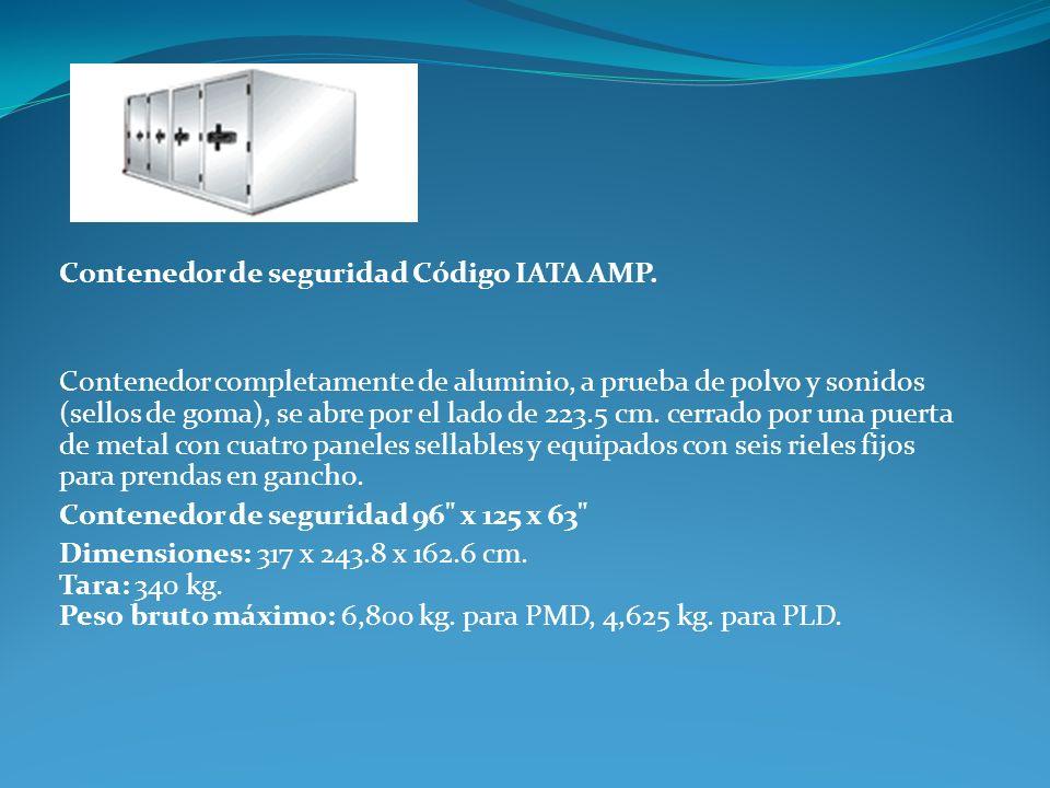 Contenedor de seguridad Código IATA AMP. Contenedor completamente de aluminio, a prueba de polvo y sonidos (sellos de goma), se abre por el lado de 22