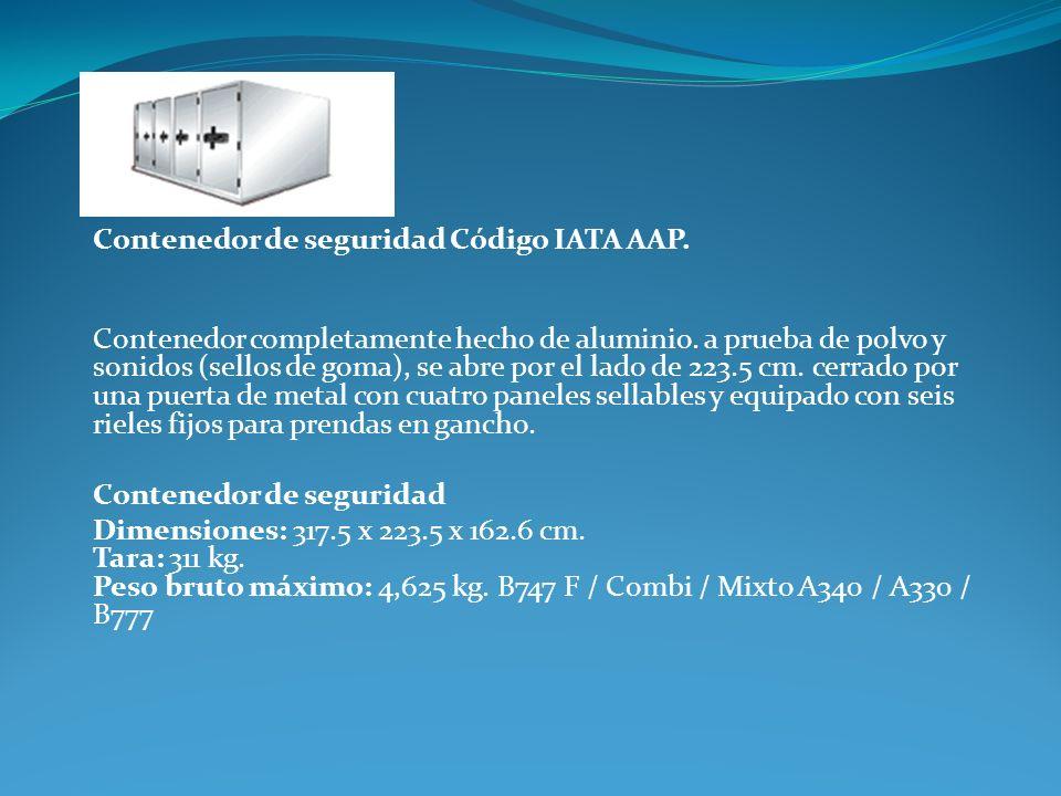 Contenedor de seguridad Código IATA AAP. Contenedor completamente hecho de aluminio. a prueba de polvo y sonidos (sellos de goma), se abre por el lado
