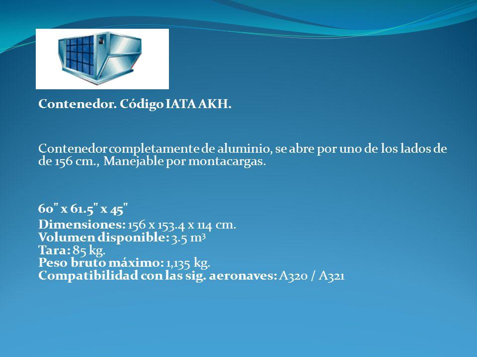 Contenedor. Código IATA AKH. Contenedor completamente de aluminio, se abre por uno de los lados de de 156 cm., Manejable por montacargas. 60